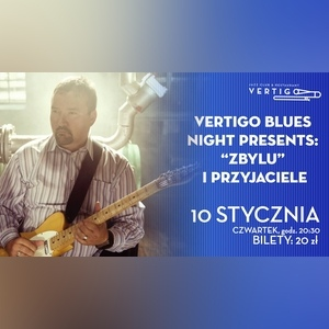 Vertigo Blues Night Presents: Zbylu i Przyjaciele