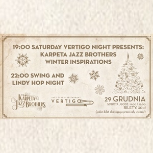 Kup bilety na koncert Karpeta Jazz Brothers Winter Inspirations - Swing and Lindy Night - Vertigo Jazz Club - Wrocław - sobota, 29 grudnia 2018, 19:00