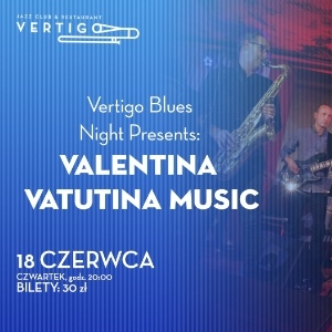 Vertigo Blues Night Presents: Valentina Vatutina Music