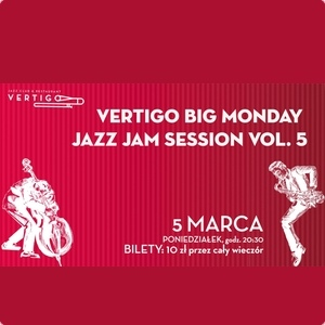 Vertigo Big Monday Jazz Jam Session vol. 5