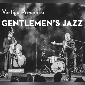 Vertigo Presents: Gentelmeni#039;s Jazz