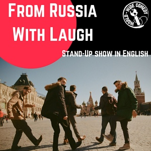 World-Wide Comedy Presents: From Russia With Laugh: Stand-Up in English from Moscow