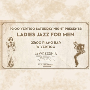 Saturday Vertigo Night Presents: Ladies Jazz for Men - Piano Bar
