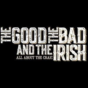 The Good, the Bad, and the Irish