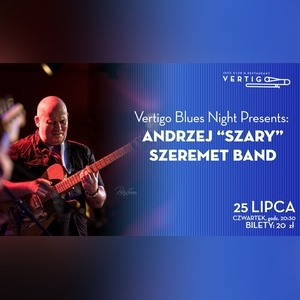 Vertigo Blues Night Presents: Andrzej Szary Szeremet Band