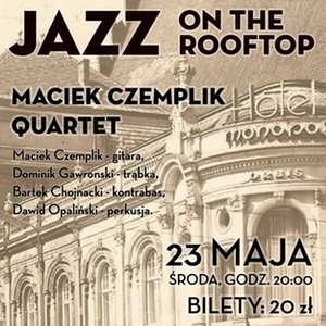 Jazz On The Rooftop vol. 1: Maciek Czemplik Quartet