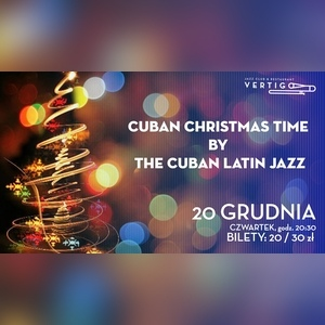 Kup bilety na koncert Cuban Christmas Time by The Cuban Latin Jazz - Vertigo Jazz Club - Wrocław - czwartek, 20 grudnia 2018, 20:30