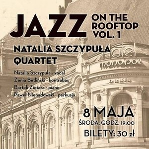 Jazz On The Rooftop vol. 1: Natalia Szczypuła Quartet