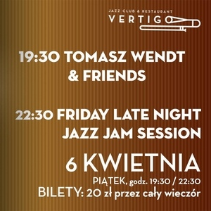 Tomasz Wendt i Friends - Friday Late Night Jazz Jam Session