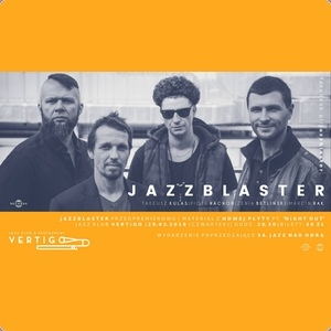 Jazz Nad Odrą i Vertigo prezentują: JazzBlaster - Night Out