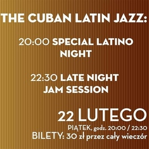 The Cuban Latin Jazz: Special Latino Night - Late Jam Session