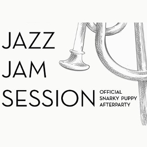 Jazz Jam Session - Official Snarky Puppy Afterparty