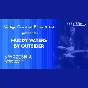 Vertigo Greatest Blues Artists presents: Muddy Waters by Outsider