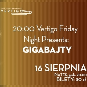 Vertigo Friday Night Presents: Gigabajty